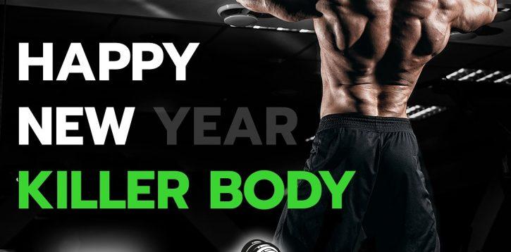 Happy new (year) killer body!